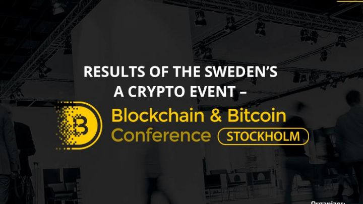 Blockchain&Bitcoin Conference Stockholm: Outcome of the Large Crypto Event in Sweden