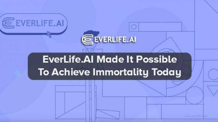 EverLife.AI Makes It Possible To Achieve Immortality Today