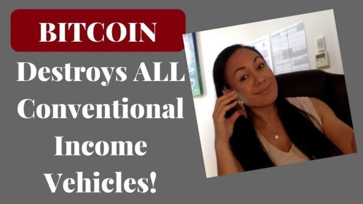 Bitcoin Destroys All Conventional Income Vehicles!