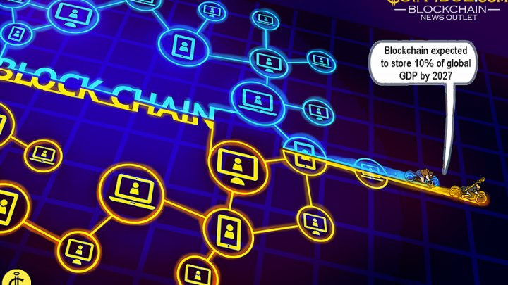 Blockchain Expected to Store 10% of Global GDP by 2027