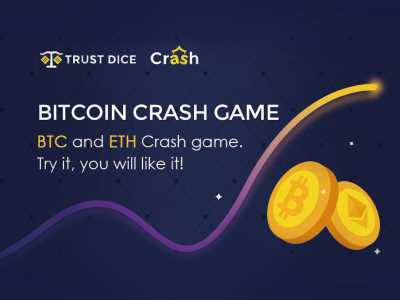 TrustDice releases Crash Game supporting BTC and ETH