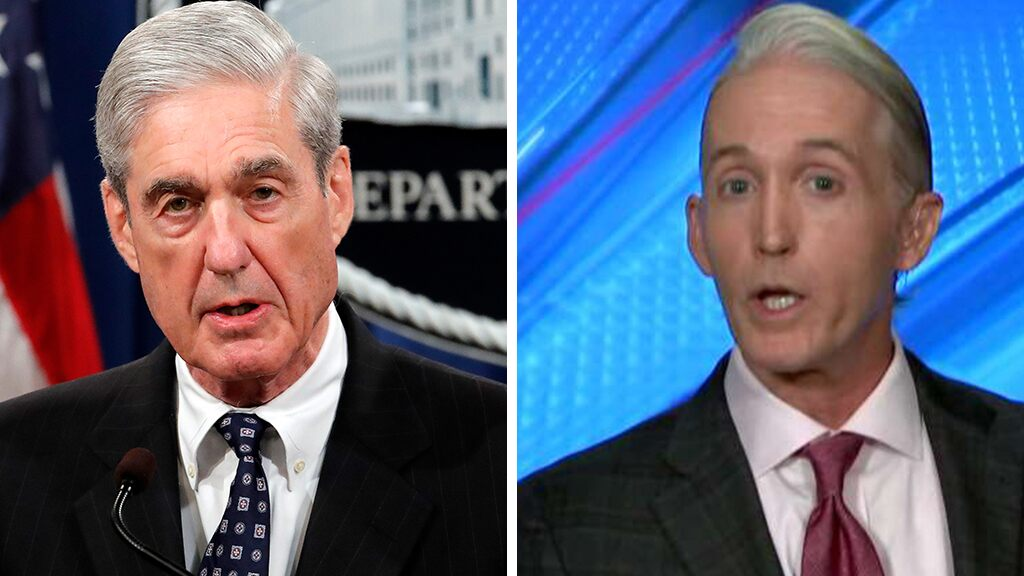 Trey Gowdy: Mueller does not want to 'participate' in keeping the Russia story alive