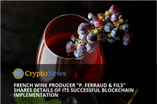 "French Vineyard ""P. Ferraud & Fils"" Shares Details of its Blockchain implementation"