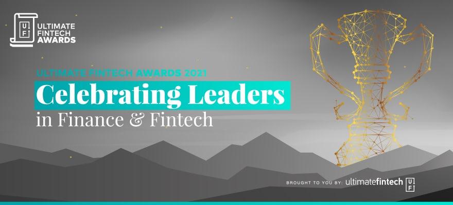 Ultimate Fintech Awards 2021: Celebrating Fintech & Finance Brands