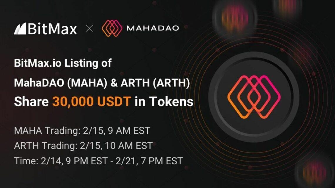 MahaDAO to List MAHA and ARTH With BitMax.io – Press release Bitcoin News