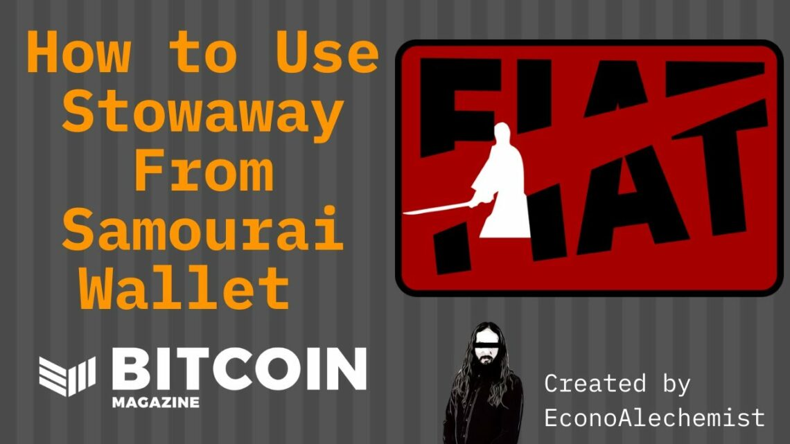 Using Stowaway For Bitcoin Privacy – Bitcoin Magazine