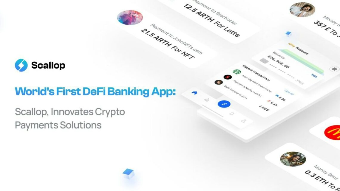 World's First DeFi Banking App, Scallop, Innovates Crypto Payments Solutions