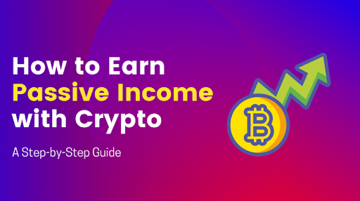 Two Ways to Earn Passive Income in Crypto Market