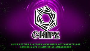 Chipz Betting Platform Announces NFT Marketplace and UFC Champion Nick Diaz as Ambassador
