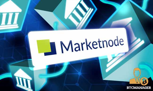 Marketnode, 10 Top Banks, Launch Blockchain-Based Fixed Income Solution